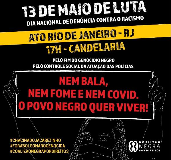 """""""Nem bala, nem fome, nem Covid"""": Dia 13 de maio será marcado por ato contra racismo e genocídio"""